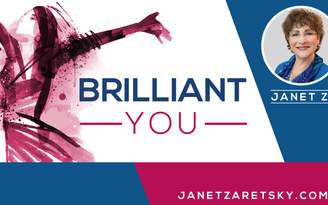 00 Welcome to the Brilliant You Podcast with Janet Zaretsky